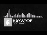 Electronic - Haywyre - Everchanging Monstercat Release