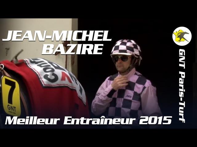 Grand National du Trot Paris-Turf 2015 - JEAN-MICHEL BAZIRE - Meilleur Entraîneur