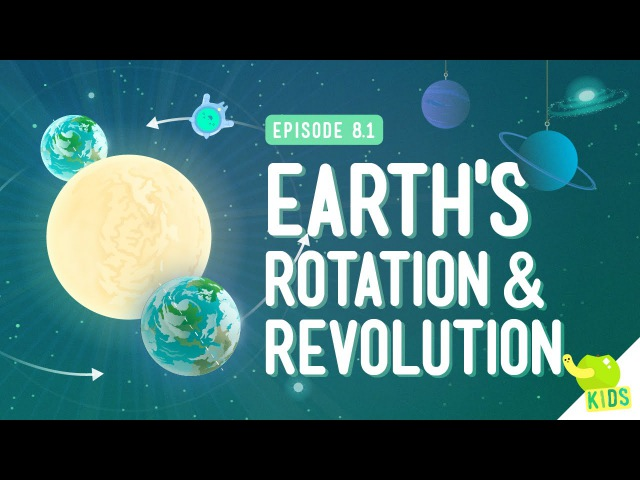 Earth's Rotation Revolution Crash Course Kids 8 1