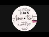 Adam Port - I Never Wear Black (KM027)
