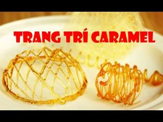 [BÁNH FLAN] đun Caramen trang trí Bánh Flan từ đường Простые украшения из карамели trangtríbánh
