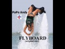 PaPa Andy FLYBOARD
