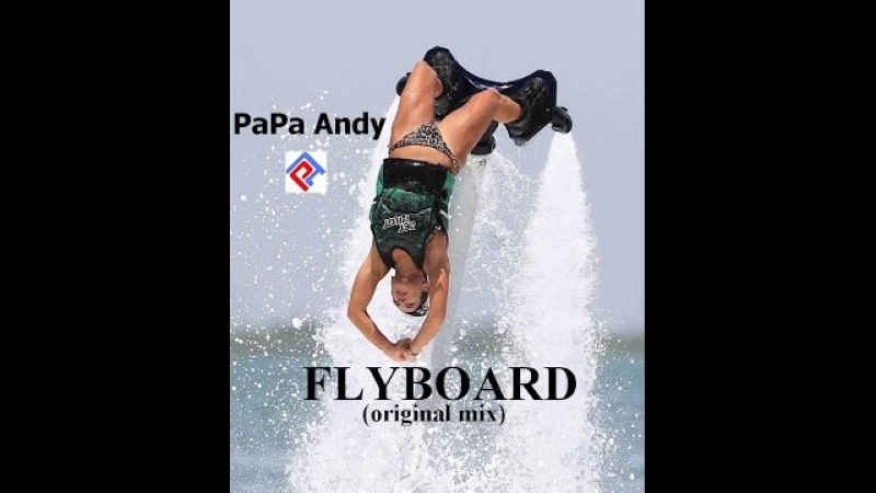 PaPa Andy - FLYBOARD
