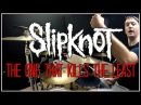 SLIPKNOT - The One That Kills The Least - Drum Cover