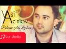 Vasif Azimov Bilirem gelen deyilsen 2016