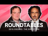 Quentin Tarantino, Ridley Scott, Danny Boyle, &amp More Directors on THR's Roundtables I Oscars 2016