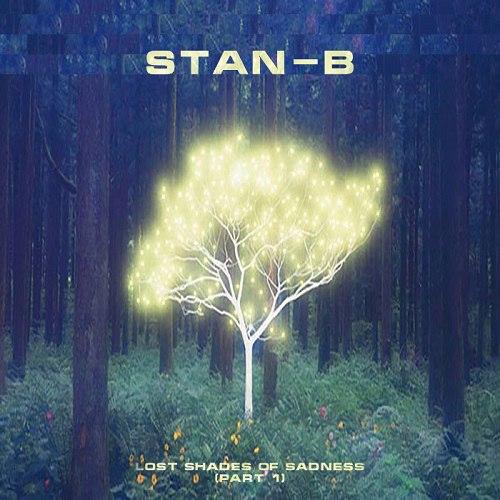 Stan-B - Lost Shades Of Sadness (Part 1) (2016)