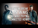 Quantum Break Alan Wake and Max Payne Are All Connected and Here's How