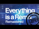 Всё - ремикс Everything is a remix remastered 2015 озвучка