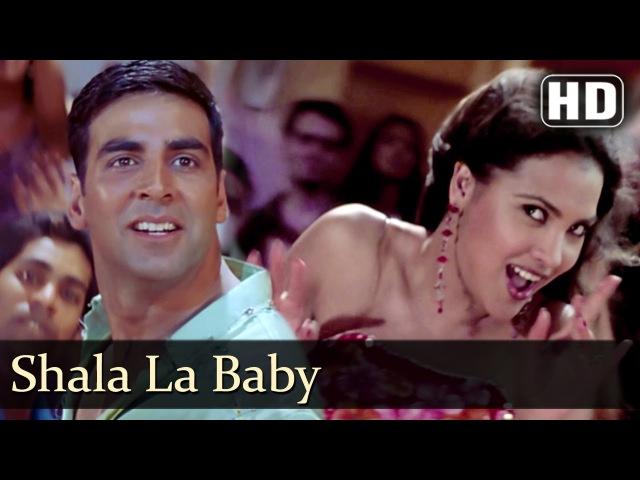 Shala La Baby Andaaz Songs Akshay Kumar Lara Dutta Alka Yagnik Party Song Filmigaane