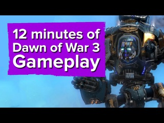 12 minutes of Dawn of War 3 gameplay