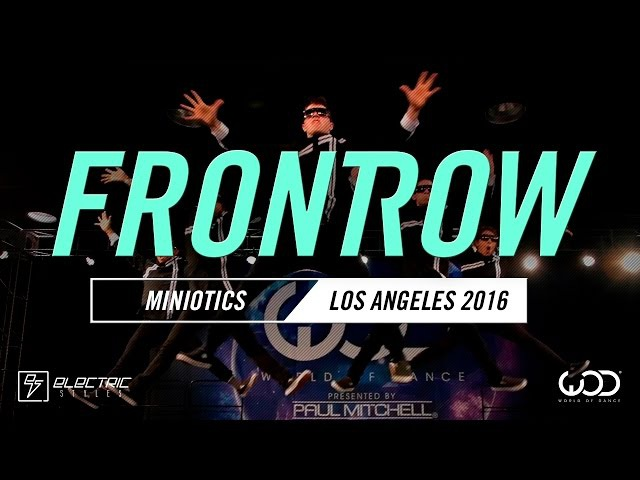Miniotics | FRONTROW | World of Dance Los Angeles 2016 | WODLA16