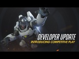 Developer Update | Introducing Competitive Play | Overwatch