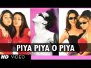 Piya Piya O Piya Full Song Har Dil Jo Pyar Karega
