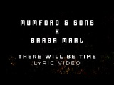 Mumford &amp Sons, Baaba Maal - There Will Be Time Official Lyrics