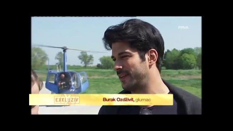 BURAK OZCIVIT IN SERBIA-BURAK OZDZIVIT U SRBIJI/snimak PRVA TV
