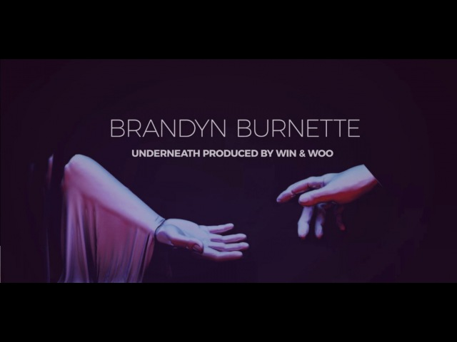 Brandyn Burnette x Win Woo - Underneath