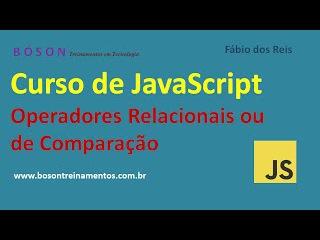 Curso de JavaScript - Operadores Relacionais ou de Comparação