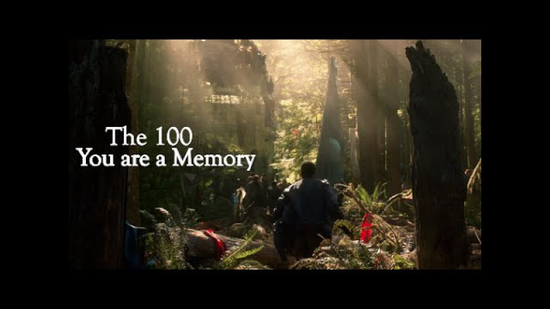 The 100 | you are a memory