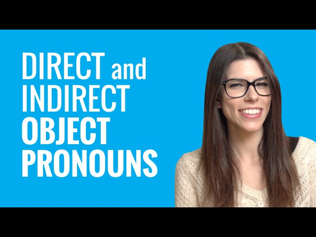Ask a French Teacher - When Do I Use Direct Object and Indirect Object Pronouns in French