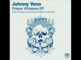 Johnny Yono - Poison Whispers (Original Mix). Trance-Epocha