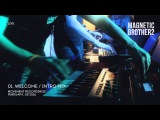 01. Magnetic Brothers - Welcome (Intro) (Live for Friends @ Art.Laboratory)