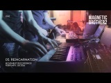 05. Magnetic Brothers - Reincarnation (Live for Friends @ Art.Laboratory)
