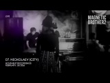 07. Magnetic Brothers - Nickolaev (City) (Live for Friends @ Art.Laboratory)