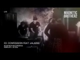 03. Magnetic Brothers feat. Laladee - Confession (Live for Friends @ Art.Laboratory)
