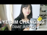 Yes I'm Changing - Tame Impala (cover)