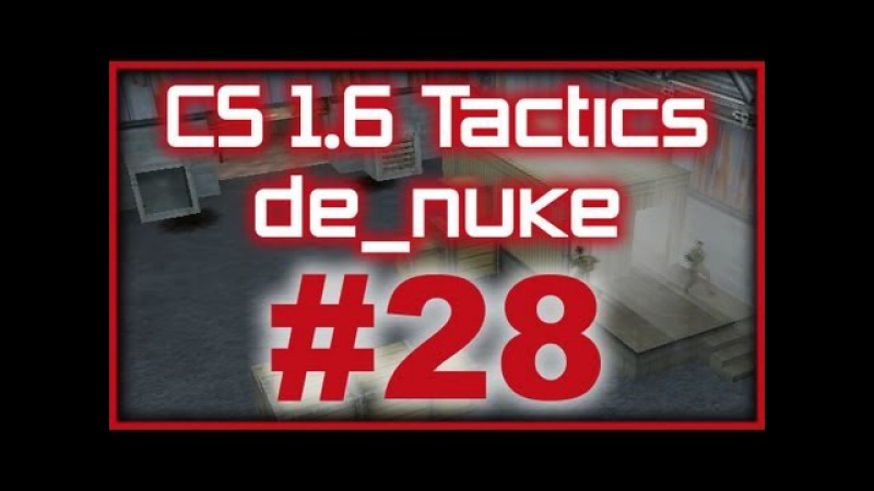CS 1.6 Tactics 28 Moscow Five de_nuke 5 A-plant takeover (T Side)