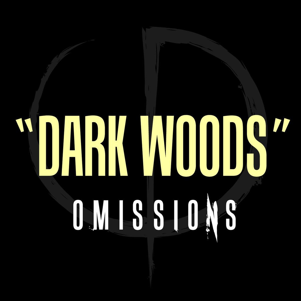 Omissions - Dark Woods [single] (2016)