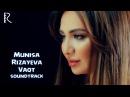 Munisa Rizayeva Vaqt Муниса Ризаева Вакт soundtrack