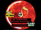 DJ TORNADO Guest Mix Interview on PlanetRave 28.04.2015