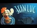 Jean-Luc - Animation Short Film 2010 - GOBELINS