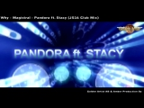 Pandora feat. Stacy - Why-Magistral