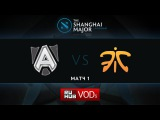 Alliance vs Fnatic, Shanghai Major, Group B, Game 1
