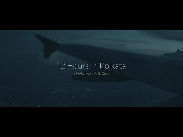 12 Hours in Kolkata - INDIA
