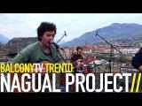 NAGUAL PROJECT - MENTE (BalconyTV)