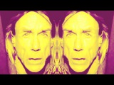 Iggy Pop Hates Techno (Xmpla Remix) FULL VIDEO