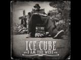 Ice Cube - I Am The West Full Album