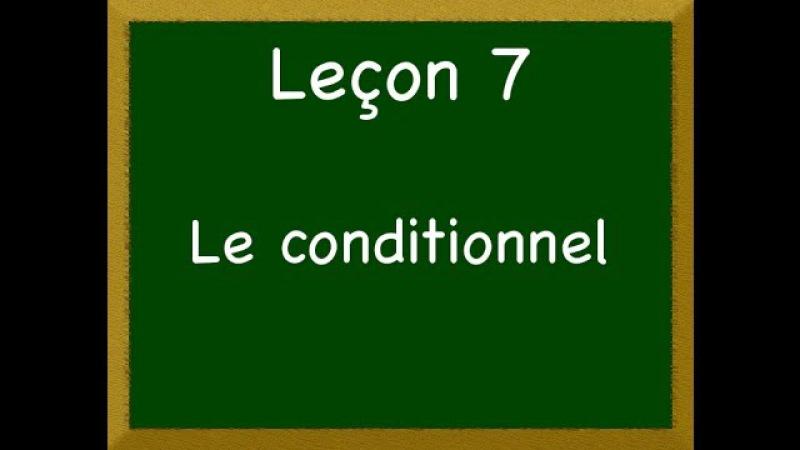 Leçon 7 - Le conditionnel