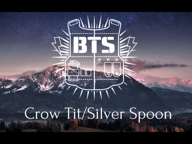 27 июл. 2016 г.BTS - Crow Tit/Try-Hard/Silver Spoon/뱁새 [Rus Sub]