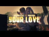 Da Tweekaz ft. Popr3b3l - Your Love (Official Video Clip)