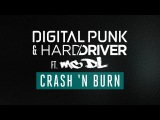 Digital Punk &amp Hard Driver ft MC DL - Crash 'n Burn (Official preview) OUT NOW