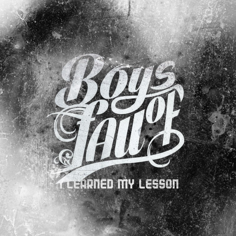 Boys of Fall - I Learned My Lesson [single] (2016)