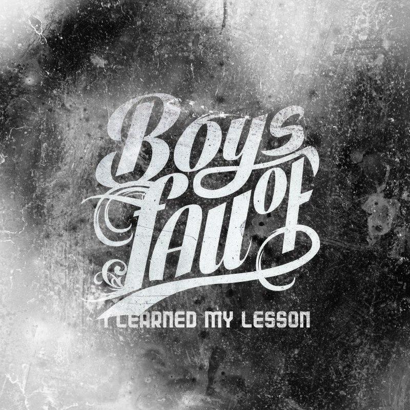 Boys of Fall - I Learned My Lesson [Single] (2016)