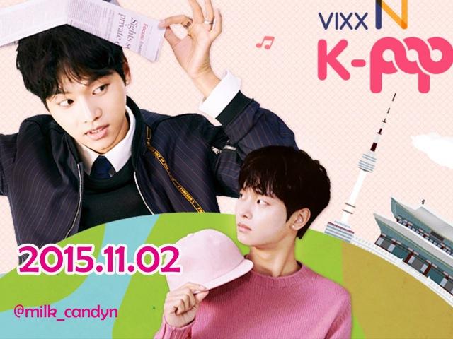 151102 Vixx N K-Pop(最終回) ~DJ挨拶cut日本語字幕付き~