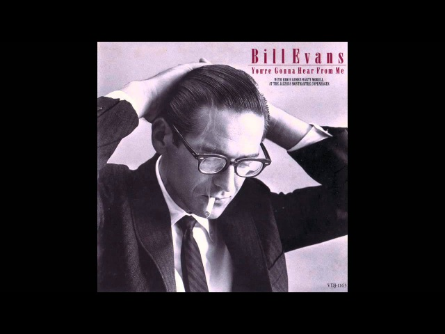 Bill Evans - You're Gonna Hear From Me (1969 Album)