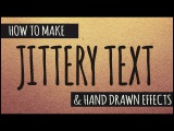 Jittery Text and 3 Hand Drawn Effects Tutorial - Photoshop, AE, and FCPX